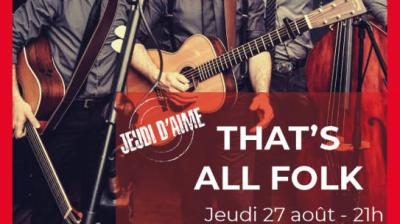 Concert That's all folk - Les Jeudis d'Aime
